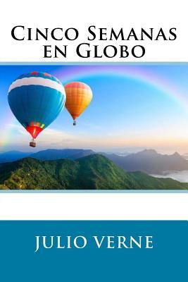 Cinco Semanas En Globo (Spanish Edition) - Verne, Julio
