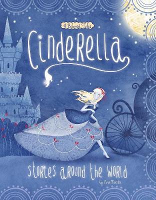 Cinderella Stories Around the World: 4 Beloved Tales - Meister, Cari