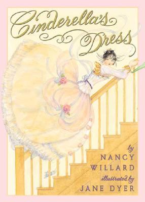 Cinderella's Dress - Willard, Nancy