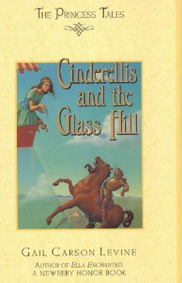 Cinderellis and the Glass Hill - Levine, Gail Carson