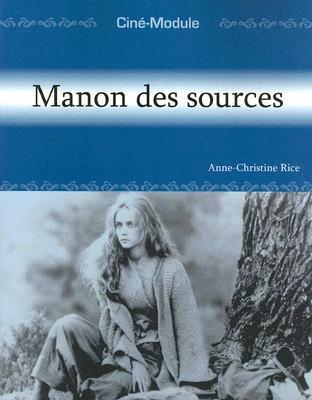 Cine-Module 2: Manon Des Sources - Rice, Anne-Christine