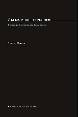 Cinema Verite in America: Studies in Uncontrolled Documentary - Mamber, Stephen