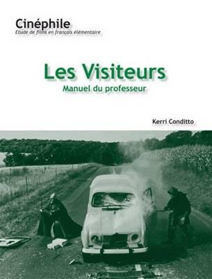 Cinephile Les Visiteurs, Manuel Du Professeur: Manuel De Professeur: Un Film De Jean-Marie Poire - Conditto, Kerri, and Rice, Anne-Christine