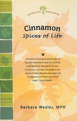 Cinnamon: Spices of Life - Wexler, Barbara