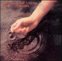 Circles in the Stream - Bruce Cockburn
