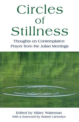 Circles of Stillness - Wakeman, Hilary (Editor), and Llewelyn, Robert (Foreword by)