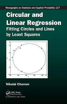 Circular and Linear Regression: Fitting Circles and Lines by Least Squares - Chernov, Nikolai
