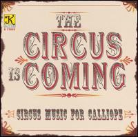 Circus Is Coming (Old Fashioned Calliope Music) - 1912 National Calliope
