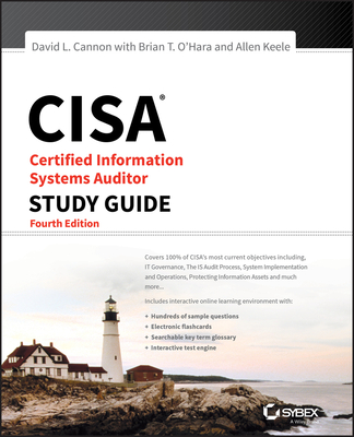 Cisa: Certified Information Systems Auditor Study Guide, Fourth Edition - Cannon, David L., and O'Hara, Brian T., and Keele, Allen