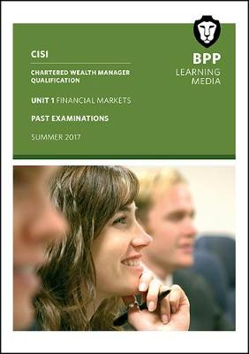 CISI Masters Wealth Management Unit 1 Summer 2017: Past Exams - BPP Learning Media