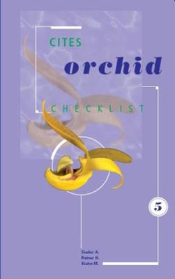 CITES Orchid Checklist Volume 5: Volume 5: Bulbophyllum - Sieder, A. (Editor), and Rainer, H. (Editor), and Kiehn, M. (Editor)