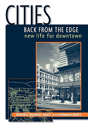 Cities Back from the Edge: New Life for Downtown - Gratz, Roberta Brandes, and Mintz, Norman
