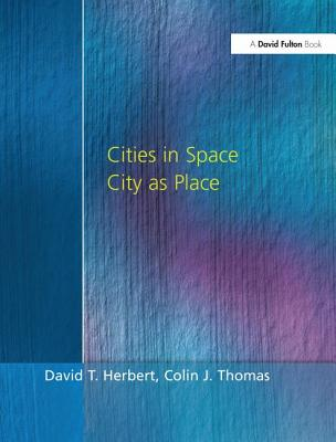 Cities in Space: City as Place - Herbert, Prof., and Thomas, Dr.