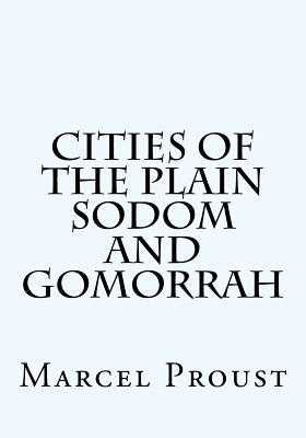 Cities of the Plain (Sodom and Gomorrah) - Proust, Marcel
