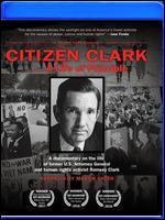Citizen Clark... A Life of Principle [Blu-ray]