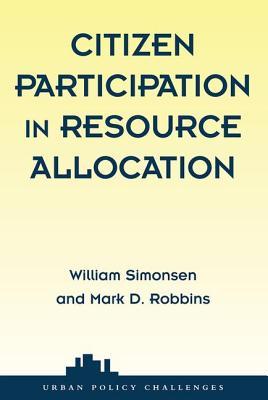 Citizen Participation in Resource Allocation - Simonsen, William, and Robbins, Mark