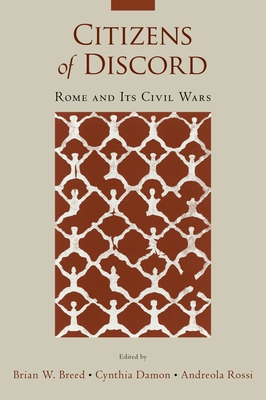 Citizens of Discord: Rome and Its Civil Wars - Breed, Brian (Editor)