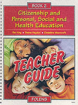 Citizenship and Personal, Social and Health Education: Teacher Book Bk. 2 - King, Pat, and Haydon, Deena, and Moorcroft, Christine