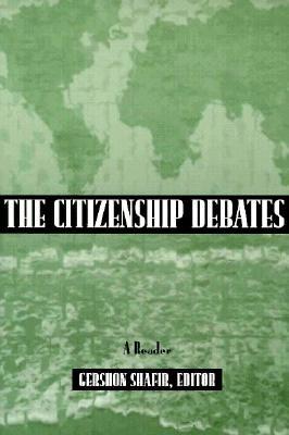 Citizenship Debates: A Reader - Shafir, Gershon, Professor