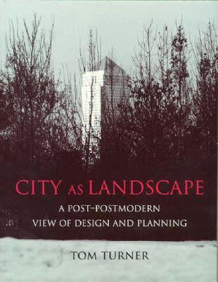 City as Landscape - Turner, Tom