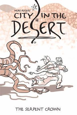 City in the Desert: Volume 2 - Rogers, Moro
