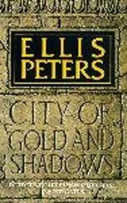 City of Gold and Shadows - Peters, Ellis