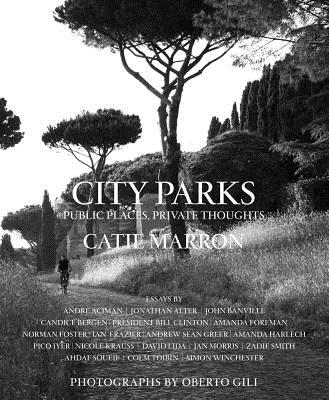 City Parks: Public Places, Private Thoughts - Marron, Catie, and Gili, Oberto (Photographer)