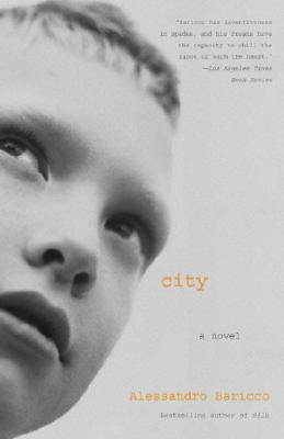 City - Baricco, Alessandro, and Goldstein, Ann (Translated by)