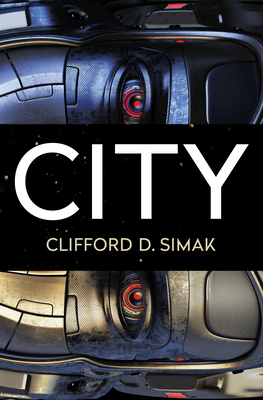 City - Simak, Clifford D, and Wixon, David W (Introduction by)