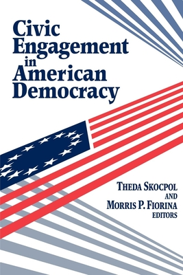 Civic Engagement in American Democracy - Skocpol, Theda (Editor)