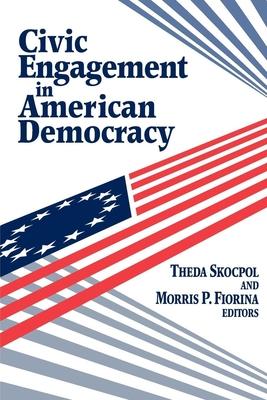 Civic Engagement in American Democracy - Skocpol, Theda (Editor), and Fiorina, Morris P, Professor (Editor)