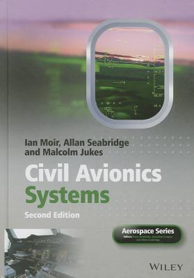 Civil Avionics Systems - Moir, Ian, and Seabridge, Allan, and Jukes, Malcolm