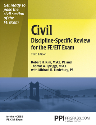 Civil Discipline-Specific Review for the FE/EIT Exam - Kim, Robert, Pe, and Spriggs, Thomas A, and Lindeburg, Michael R, Pe