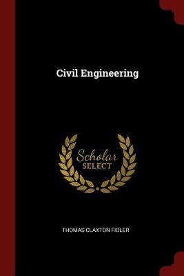 Civil Engineering - Fidler, Thomas Claxton