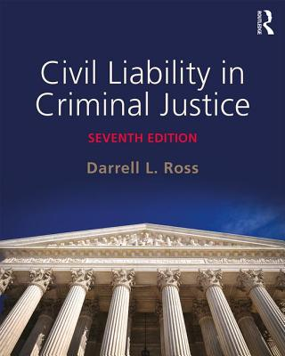 Civil Liability in Criminal Justice - Ross, Darrell L.