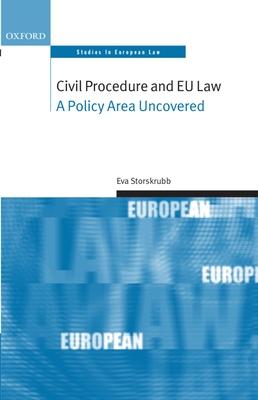 Civil Procedure and Eu Law: A Policy Area Uncovered - Storskrubb, Eva