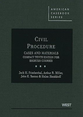 Civil Procedure: Cases and Materials - Friedenthal, Jack H, and Miller, Arthur R, and Sexton, John E