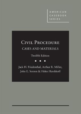 Civil Procedure: Cases and Materials - Friedenthal, Jack, and Miller, Arthur, and Sexton, John