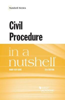 Civil Procedure in a Nutshell - Kane, Mary Kay