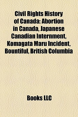 Civil Rights History of Canada: Abortion in Canada - Books, LLC (Creator)