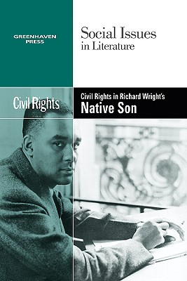 Civil Rights in Richard Wright's Native Son - Mancini, Candice L (Editor)