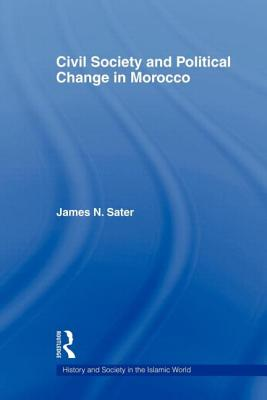 Civil Society and Political Change in Morocco - Sater, James N.