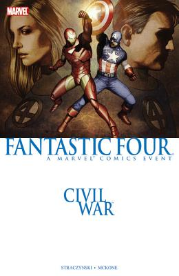 Civil War: Fantastic Four - Straczynski, J Michael (Text by), and McDuffie, Dwayne (Text by), and Lee, Stan (Text by)