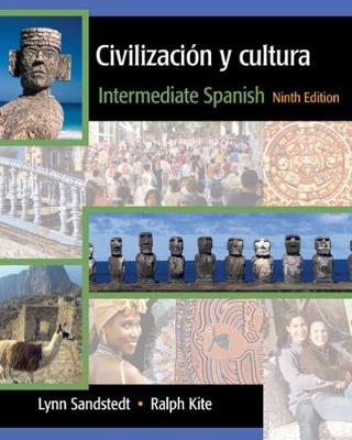 Civilizacion y Cultura: Intermediate Spanish - Sandstedt, Lynn A, and Kite, Ralph, and Copeland, John G