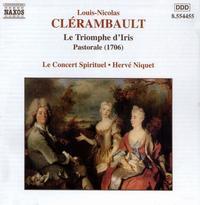Clérambault: Le Triomphe d'Iris, Pastorale - Gaëlle Mechaly (vocals); Jacques Bona (vocals); Jean-François Novelli (vocals); Le Concert Spirituel Orchestra & Chorus;...