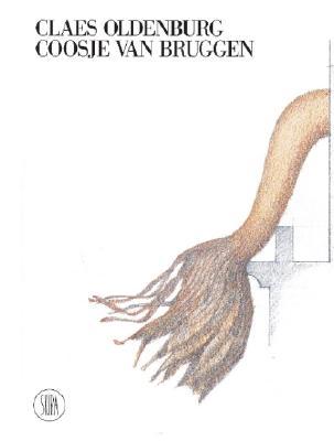 Claes Oldenburg Coosje Van Bruggen - Skira, and Oldenburg, Claes, and Celant, Germano (Editor)