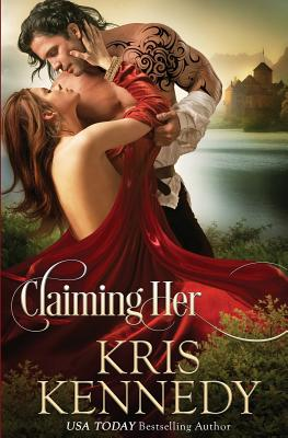 Claiming Her - Kennedy, Kris