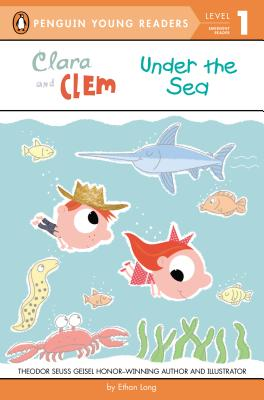 Clara and Clem Under the Sea - Long, Ethan