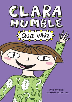 Clara Humble: Quiz Whiz - Humphrey, Anna