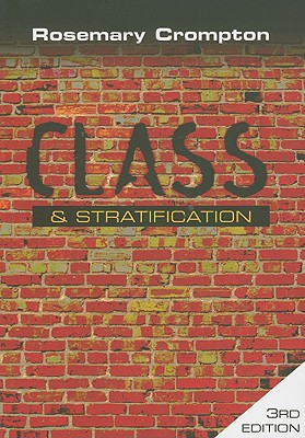Class and Stratification - Crompton, Rosemary